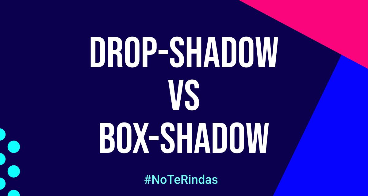 "Thumbnail del blog ""Drop-shadow VS Box-shadow"""
