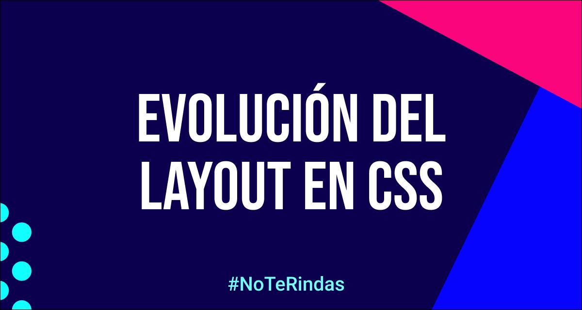 La evolución del layout en CSS