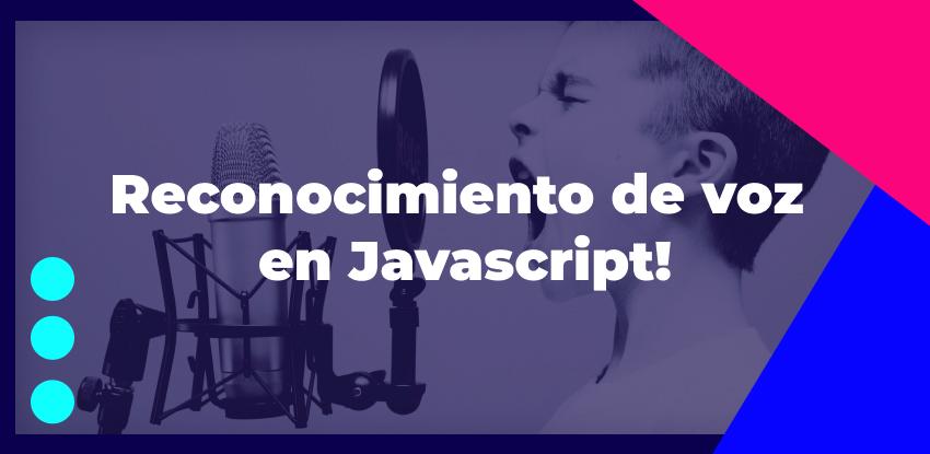 Reconocimiento de voz en Javascript